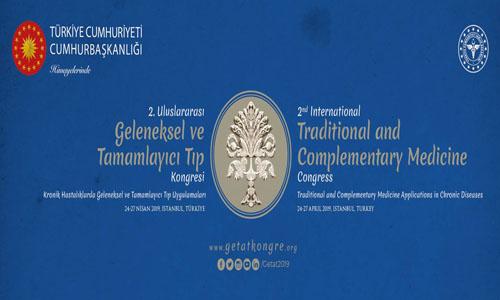 GETAT 2019 -2. Uluslararası Geleneksel ve Tamamlayıcı Tıp Kongresi 24-27 Nisan 2019, İstanbul