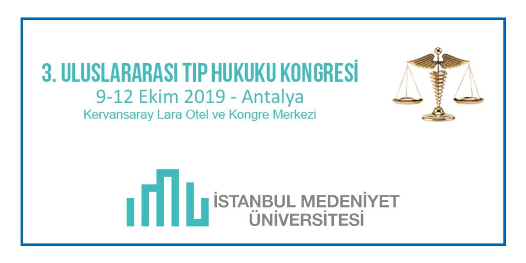 UTHK 2019 – 3. Uluslararası Tıp Hukuku Kongresi, 09-12 Ekim 2019, Antalya