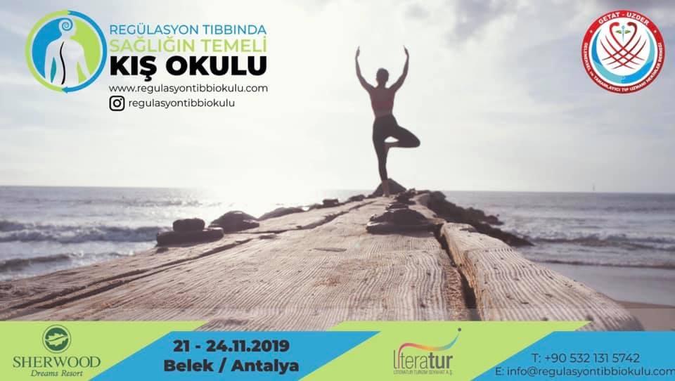 Regülasyon Tıbbında Sağlığın Temeli Kış Okulu 21-24 Kasım 2019 Belek- Antalya – Türkiye
