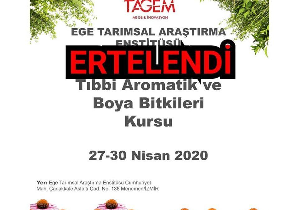 Tıbbi Aromatik ve Boya Bitkileri Kursu, 27-30 Nisan 2020, Ege Tarımsal Araştırma Enstitüsü, İzmir, Türkiye
