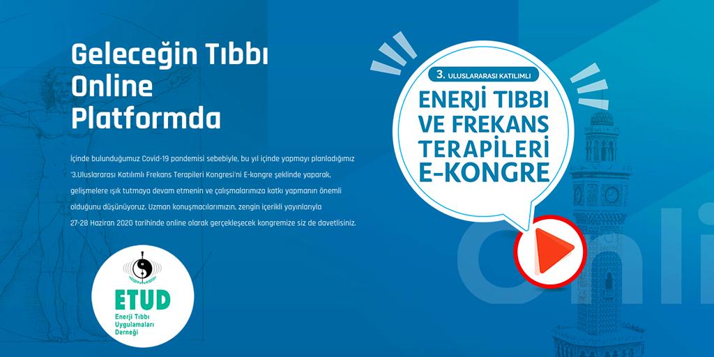 ENERJİ TIBBI 2020, Uluslararası Enerji Tıbbı ve Frekans Terapileri Kongresi, 27-28 Haziran 2020, Online Meeting