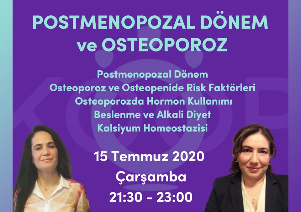 Holistik Kadın Sağlığı, 6. MODÜL: POSTMENOPOZAL DÖNEM ve OSTEOPOROZ, Kadın Sağlığı Eğitimi, Webinar, 15 Temmuz 2020, Çarşamba