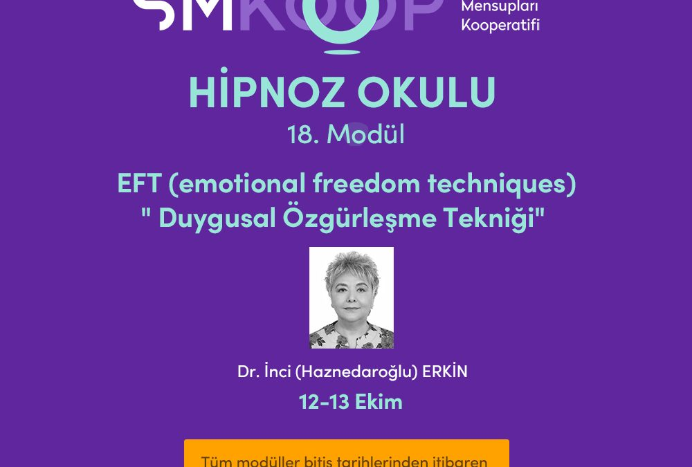 HİPNOZ OKULU – YAZ OKULU 2020, 18. MODÜL: HİPNOZ ve ENTEGRE TEKNİKLER (EFT, NLP), 12-16 Ekim 2020 | Ankara, Türkiye