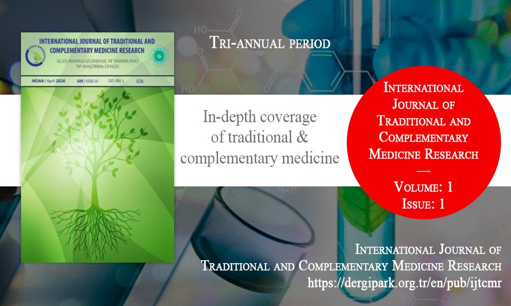 IJTCMR, Nisan 2020 – Uluslararası Geleneksel ve Tamamlayıcı Tıp Araştırma Dergisi, Yıl: 2020, Cilt: 1, Sayı: 1, Yayın Tarihi: 30 Nisan 2020