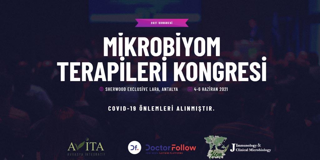 MİKROBİYOM 2021 – Mikrobiyom Terapileri Kongresi, 4-6 Haziran 2021, Antalya