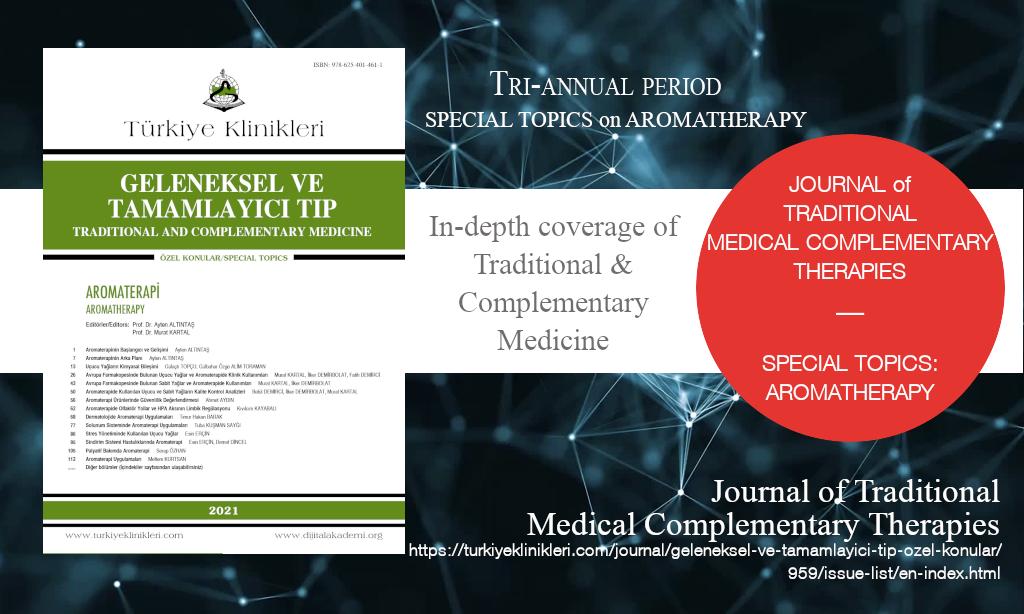 J Tradit Complem Med, Ağustos 2021 – Geleneksel ve Tamamlayıcı Tıp Dergisi, Yıl: 2021, Özel Konular: Aromaterapi, Yayın Tarihi: 26 Ağustos 2021