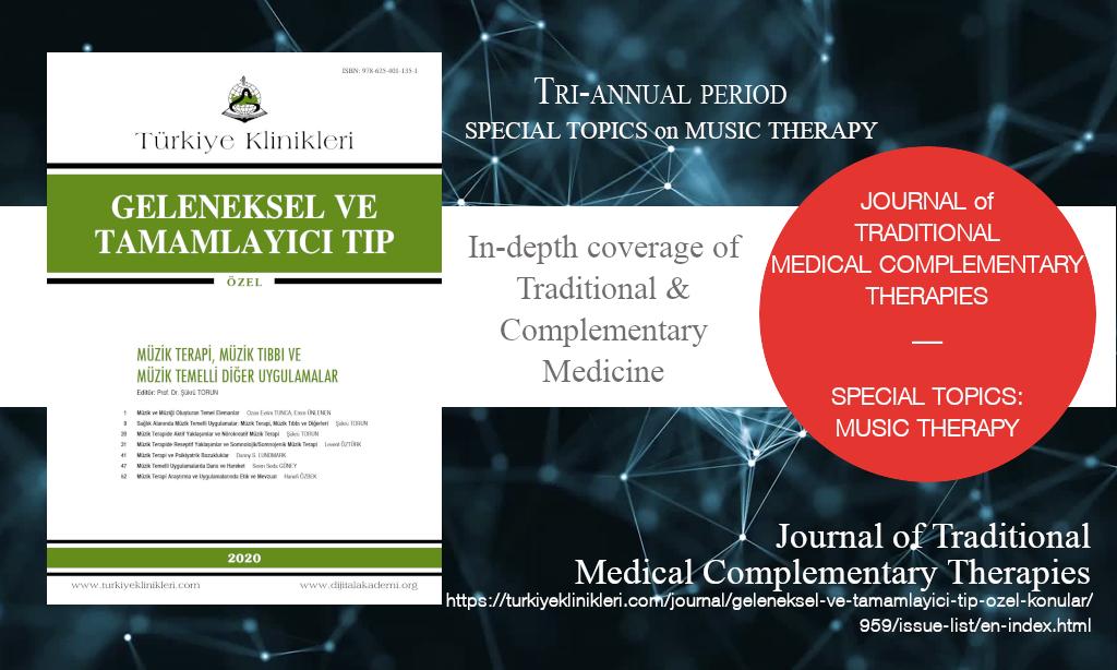 J Tradit Complem Med, Ekim 2020 – Geleneksel ve Tamamlayıcı Tıp Dergisi, Yıl: 2020, Özel Konular: Müzik Terapi, Müzik Tıbbı, Yayın Tarihi: 23 Ekim 2020