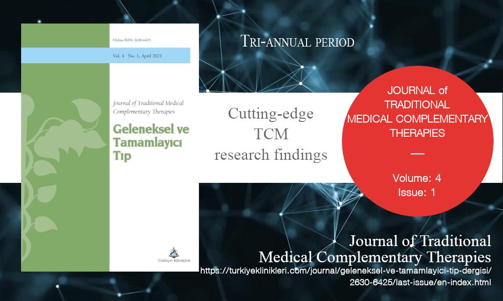 J Tradit Complem Med, Nisan 2021 – Geleneksel ve Tamamlayıcı Tıp Dergisi, Yıl: 2021, Cilt: 4, Sayı: 1, Yayın Tarihi: 30 Nisan 2021