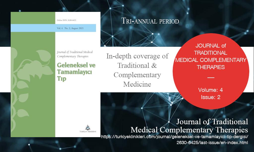 J Tradit Complem Med, Ağustos 2021 – Geleneksel ve Tamamlayıcı Tıp Dergisi, Yıl: 2021, Cilt: 4, Sayı: 2, Yayın Tarihi: 21 Ağustos 2021