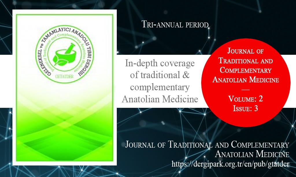 GTATDER, Aralık 2020 – Geleneksel ve Tamamlayıcı Anadolu Tıbbı Dergisi, Yıl: 2020, Cilt: 2, Sayı: 3, Yayın Tarihi: 31 Aralık 2020