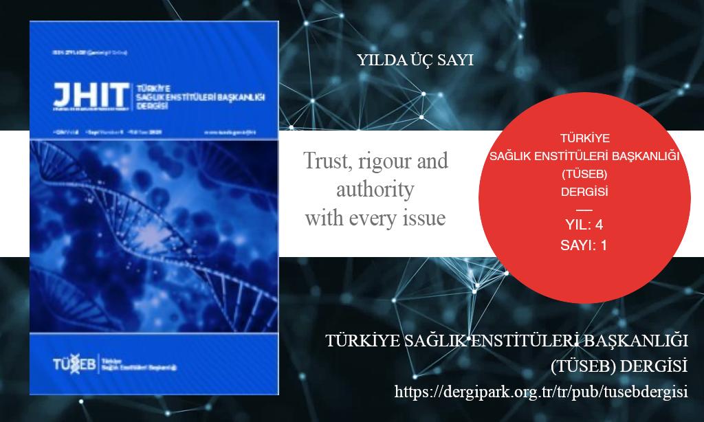 TÜSEB DERGİSİ, Nisan 2021 – Türkiye Sağlık Enstitüleri Başkanlığı Dergisi, Yıl: 2021, Cilt: 4, Sayı: 1, Yayın Tarihi: 29 Nisan 2021